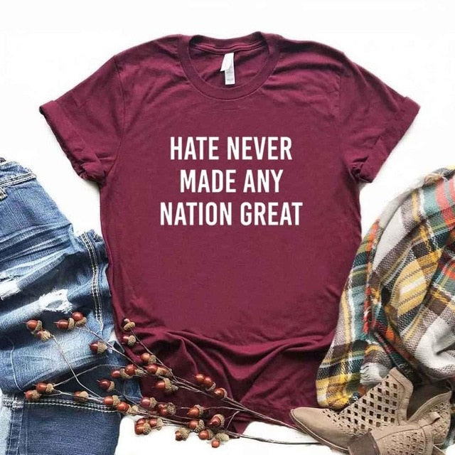 Hate Never Made Any Nation Great Tee