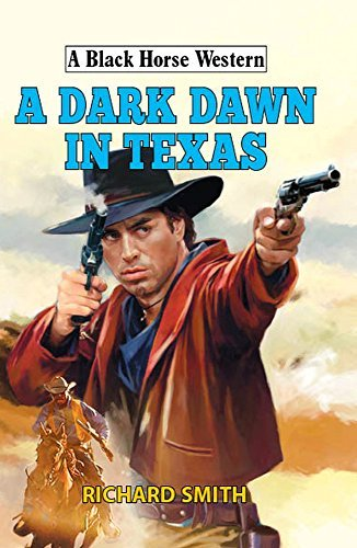 SMITH, RICHARD - A DARK DAWN IN TEXAS BOOKH