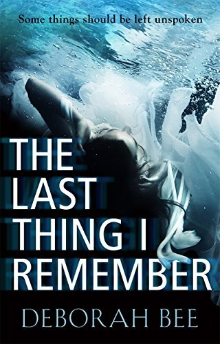 BEE, DEBORAH - LAST THING I REMEMBER, THE BOOK