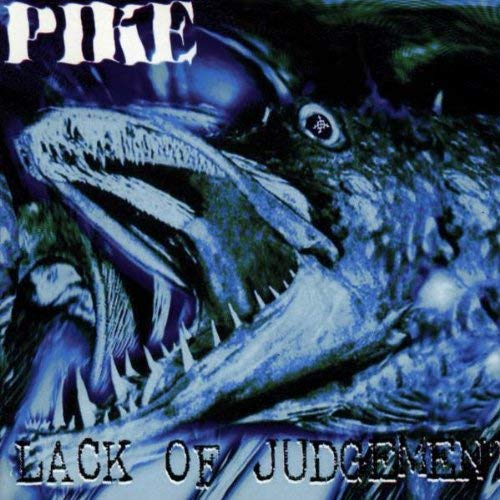 - Pike-Lack Of Judgement CD