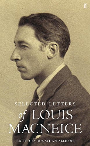 MACNEICE/ALLISO - LETTERS OF LOUIS MACNEICE BOOKH