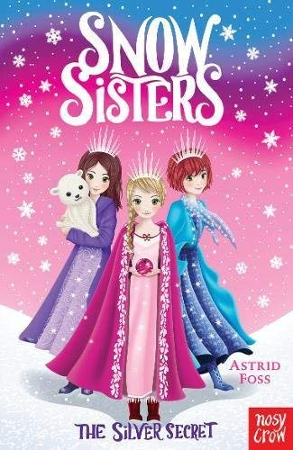 Astrid Foss - Snow Sisters: The Silver Secret BOOK