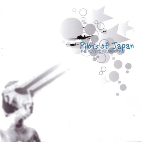 Pilots of Japan - The Plan To Reverse Time CD