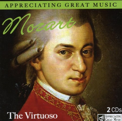 - Mozart - The Virtuoso - Appreciating Great Music - CD