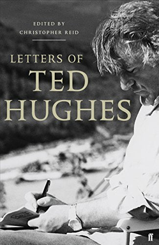 HUGHES/REID - LETTERS OF TED HUGHES BOOKH
