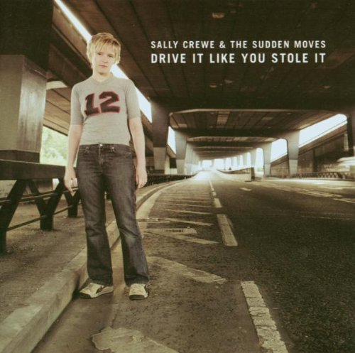 Sally Crewe & The Sudden Moves - Sally Crewe & The Sudden Moves-Drive It Like You S CD