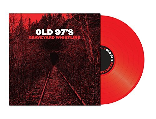 OLD 97`S - GRAVEYARD WHISTLING (RED) (RED) VINYL
