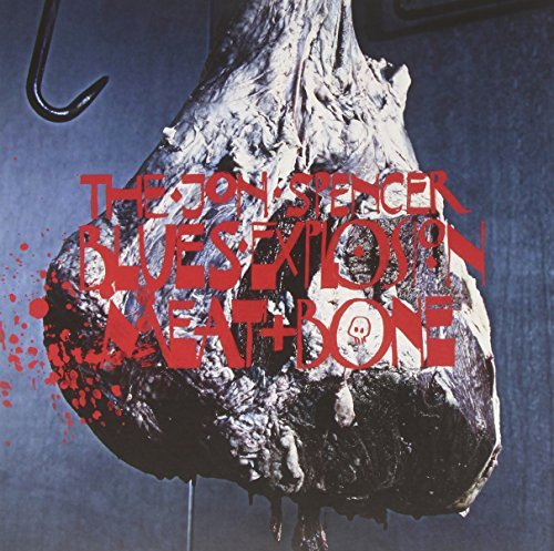 The Jon Spencer Blues Explosion - Meat And Bone VINYL
