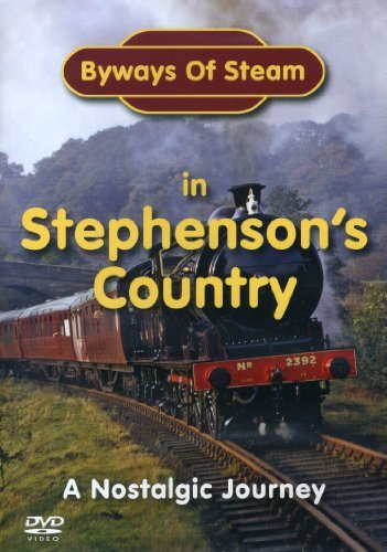 Byways Of Steam In Stephenson`S Country -  DVD