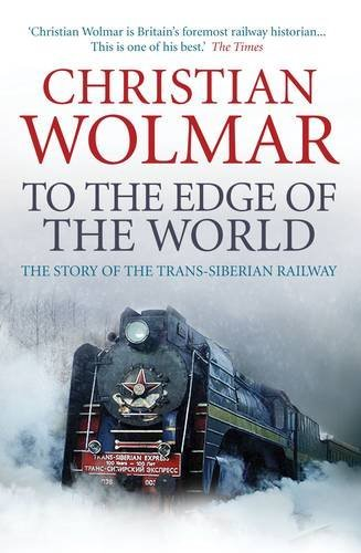 WOLMAR,CHRISTIA - TO THE EDGE OF THE WORLD BOOK