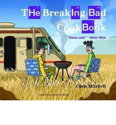 MITCHELL,CHRIS - BREAKING BAD COOKBOOK BOOKH