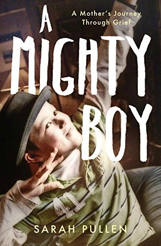 PULLEN,SARAH - MIGHTY BOY, A BOOKH