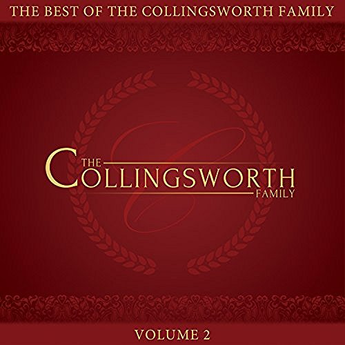 COLLINGSWORTH FAMILY - BEST OF THE COLLINGSWORTH FAMILY 2 CD