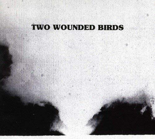 Two Wounded Birds - Two Wounded Birds-Two Wounded Birds CD