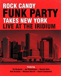 Rock Candy Funk Party Takes New York - Live at the Iridium - Rock Candy Funk Party BLU-RAY