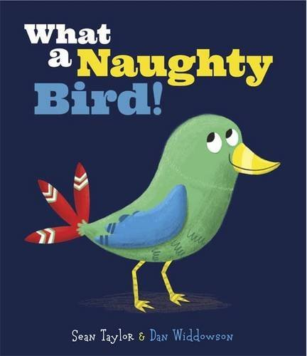 - WHAT A NAUGHTY BIRD BOOKH