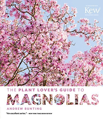 Bunting Andrew - The Plant Lover`S Guide To Magnolias BOOKH