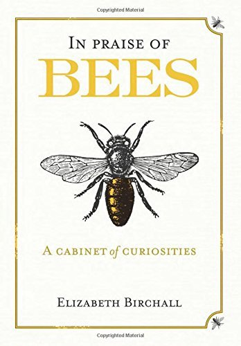 BIRCHALL, E - IN PRAISE OF BEES BOOKH