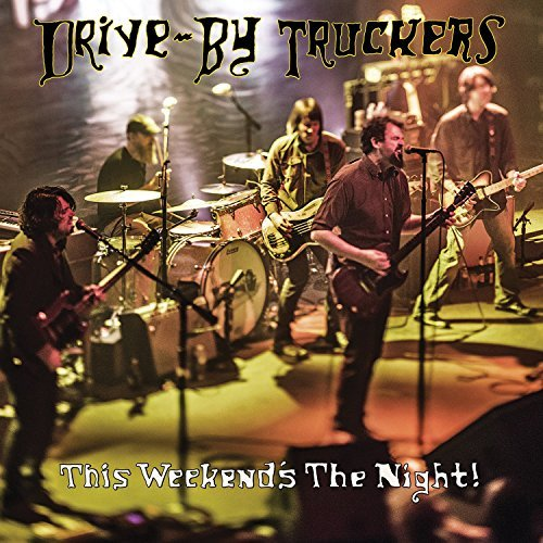 DRIVE-BY TRUCKERS - THIS WEEKEND`S THE NIGHT:HIGHLIGHTS F VINYL
