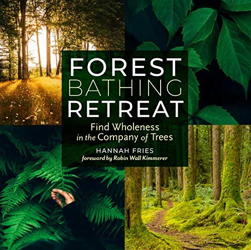Fries Hannah/ Kimmerer Robin Wall (Frw) - Forest Bathing Retreat BOOK