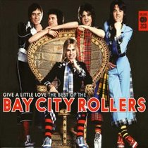 Bay City Rollers - Give a Little Love: The Best Of CD