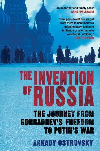 OSTROVSKY,ARKAD - INVENTION OF RUSSIA, THE BOOKH
