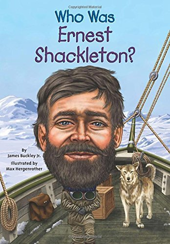 Buckley, James, Jr./ Hergenrother, Max (Ilt) - Who Was Ernest Shackleton? BOOK