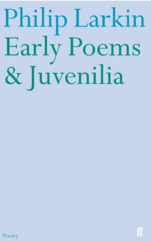 LARKIN/TOLLEY - EARLY POEMS & JUVENILIA BOOKH