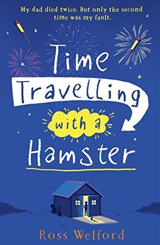 Ross Welford - Time Travelling with a Hamster (Paperback )