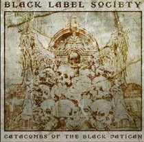 Black Label Society - Catacombs of the Black Vatican CD