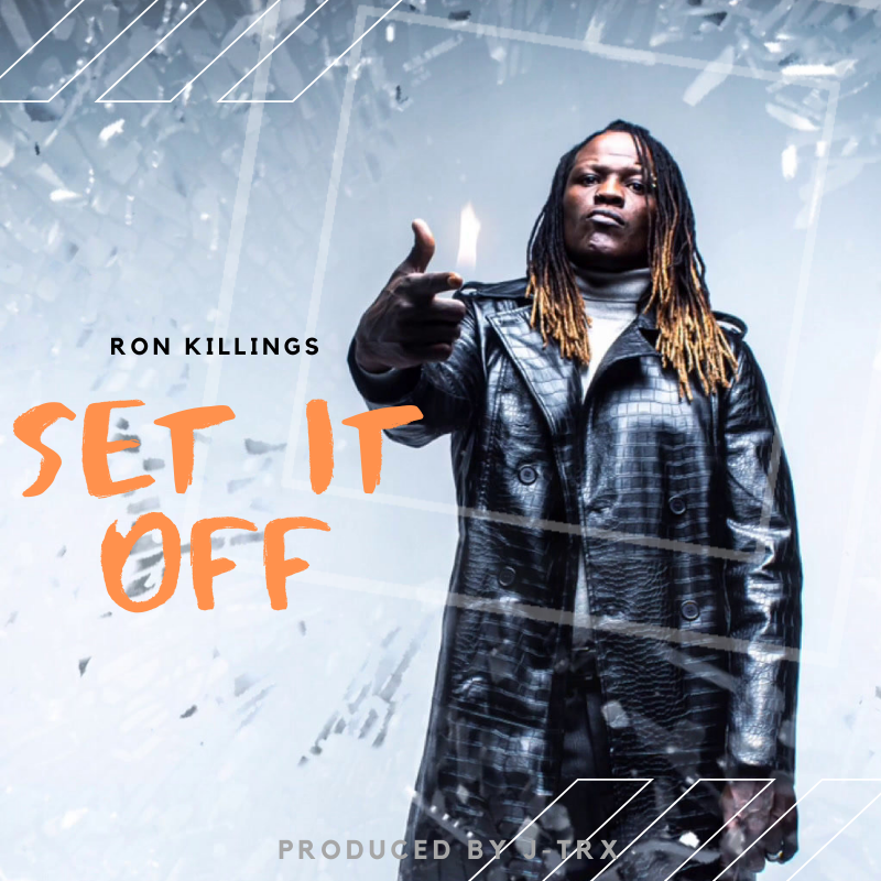 Ron Killings - Set It Off (single) Explicit Version
