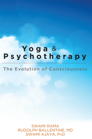 Yoga & Psychotherapy: The Evolution of Consciousness
