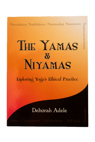 The Yamas and Niyamas: Exploring Yoga's Ethical Practice