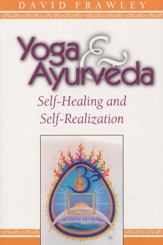 Yoga & Ayurveda: Self-Healing and Self-Realization