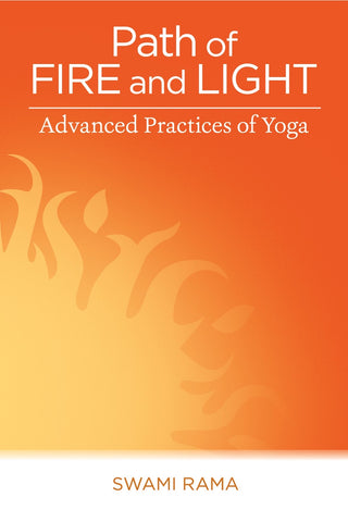 Path of Fire and Light: Advanced Practices of Yoga