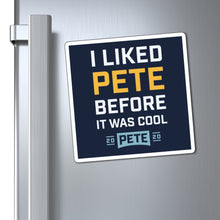 Load image into Gallery viewer, I liked Pete Before It Was Cool Magnet - Boot Edge Edge Merch