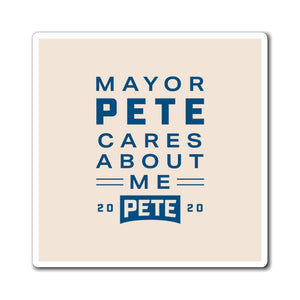 Mayor Pete Cares About Me Magnet - Boot Edge Edge Merch