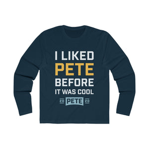 I liked Pete Before It Was Cool Long Sleeve Crew Tee - Boot Edge Edge Merch
