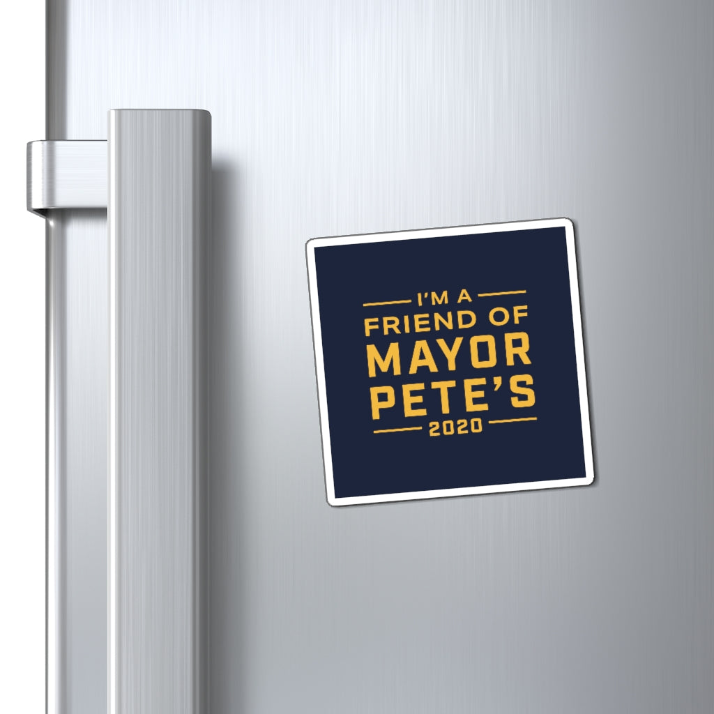I'm A Friend Of Mayor Pete's Magnet - Boot Edge Edge Merch