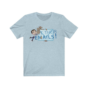 But Their Emails! Petezza T-Shirt