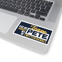 Load image into Gallery viewer, Ask Me About My Team Pete Twitter Handle Sticker - Boot Edge Edge Merch