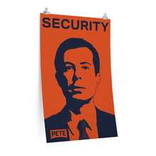 Load image into Gallery viewer, Pete Buttigieg Security Poster - Boot Edge Edge Merch