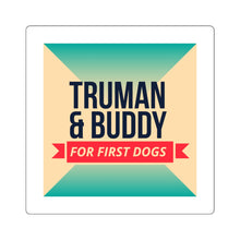 Load image into Gallery viewer, Truman And Buddy Buttigieg For First Dog Sticker - Boot Edge Edge Merch
