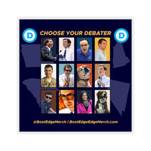 Load image into Gallery viewer, Choose Your Debater Sticker - Boot Edge Edge Merch