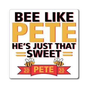 Bee Like Pete, He's Just That Sweet. Magnet