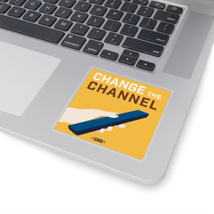 Change The Channel Sticker - Boot Edge Edge Merch