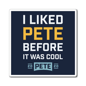 I liked Pete Before It Was Cool Magnet - Boot Edge Edge Merch