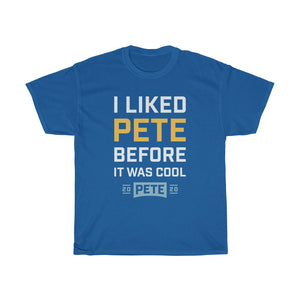I Liked Pete Before It Was Cool. White Letters