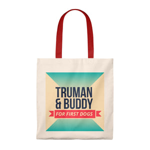 Truman and Buddy For First Dog Tote Bag - Boot Edge Edge Merch