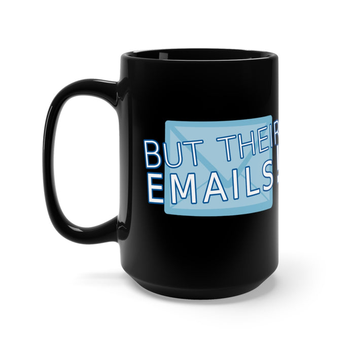 But Their Emails! 15oz Mug - Boot Edge Edge Merch